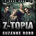 Z-Topia: Z-Boat, Book 2 (       UNABRIDGED) by Suzanne Robb Narrated by Kevin Stillwell