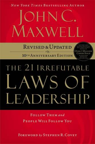 The 21 Irrefutable Laws of Leadership: Follow Them and People Will Follow You (10th Anniversary Edition) (Developing The Leader Within You compare prices)