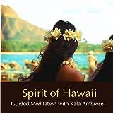 Spirit of Hawaii - Guided Meditation