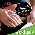 Simple Perfection - Erfüllt (Rosemary Beach 6) (       ungekürzt) von Abbi Glines Gesprochen von: Max Fisher, Nina Schöne, Emilia Wallace