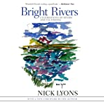 Bright Rivers: Celebrations of Rivers and Fly-fishing | Nick Lyons