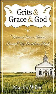 Grits & Grace & God by Martin W. Wiles ebook deal