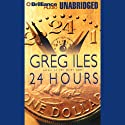 24 Hours Audiobook by Greg Iles Narrated by Dick Hill