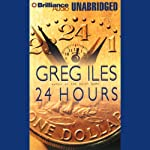 24 Hours | Greg Iles