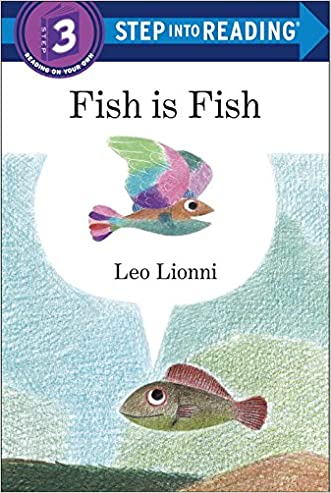 Fish is Fish (Step into Reading) written by Leo Lionni