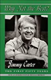 Why Not the Best: The First Fifty Years (1557284180) by Jimmy Carter