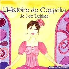 L'histoire de Coppélia (       Version abrégée) Auteur(s) : Ernst Théodor Amadeus Hoffman Narrateur(s) : Céline Montsarrat