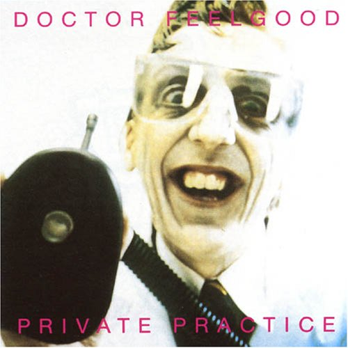 Dr. Feelgood - Private Practice - Zortam Music