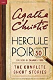 img - for Hercule Poirot: The Complete Short Stories: A Hercule Poirot Collection with Foreword by Charles Todd (Hercule Poirot Mysteries) book / textbook / text book