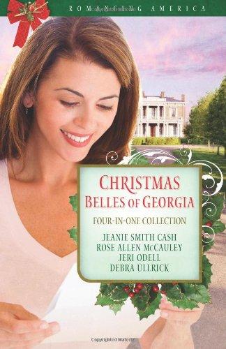 Christmas Belles of Georgia (Romancing America), Cash, Jeanie Smith; McCauley, Rose Allen; Odell, Jeri; Ullrick, Debra