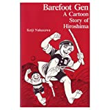 Barefoot Gen: A Cartoon Story of Hiroshima