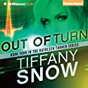 Out of Turn: The Kathleen Turner Series, Book 4 (       UNABRIDGED) by Tiffany Snow Narrated by Angela Dawe