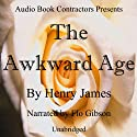 The Awkward Age (       UNABRIDGED) by Henry James Narrated by Flo Gibson