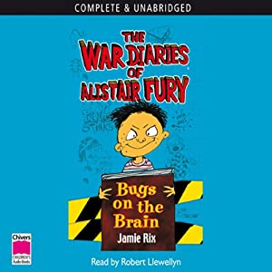 The War Diaries of Alistair Fury: Bugs on the Brain | [Jamie Rix]