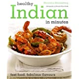 Healthy Indian: 100 Healthy Recipes in Minutesby Monisha Bharadwaj