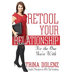 Retool Your Relationship: Fix the One You're With | [Trina Dolenz]