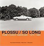 echange, troc Bernard Plossu, Lewis Baltz - So Long : Vivre l'Ouest américain 1970-1985