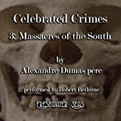 The Massacres of the South: Celebrated Crimes, Book 3 | Alexandre Dumas