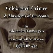 The Massacres of the South: Celebrated Crimes, Book 3 | Alexandre Dumas