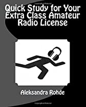 Quick Study for Your Extra Class Amateur Radio License