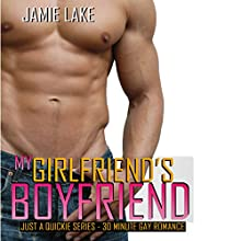 My Girlfriend's Boyfriend | Gay Romance MM Series: A Gay for You Romance: Just a Quickie Series - 30-Minute Gay Romance MM Reads Audiobook by Jamie Lake Narrated by James Talbot