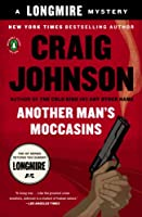 Another Man's Moccasins: A Walt Longmire Mystery