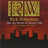 Six Wives of Henry VIII [Live] By Rick Wakeman (0001-01-01)