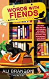 img - for Words With Fiends (A Black Cat Bookshop Mystery) book / textbook / text book
