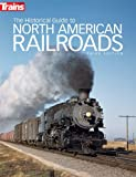 The Historical Guide to North American Railroads, 3rd Edition