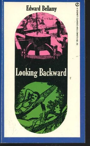 Looking Backward: 2000-1887 (Signet Classics), Edward Bellamy