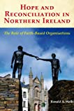Hope and Reconciliation in Northern Ireland: The Role of Faith-Based Organisations (190578581X) by Ronald A. Wells
