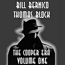 The Cooper Era, Volume One (       UNABRIDGED) by Bill Bernico, Thomas Block Narrated by Thomas Block