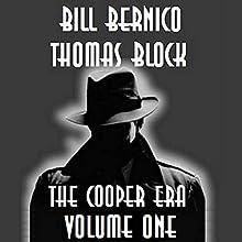 The Cooper Era, Volume One (       UNABRIDGED) by Bill Bernico, Thomas Block Narrated by Thomas Block