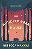 The Hundred-Year House: A Novel