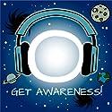 Get Awareness! Kosmisches Bewusstsein erfahren mit Hypnose: Spirituelle Hypnose Hörbuch von Kim Fleckenstein Gesprochen von: Kim Fleckenstein