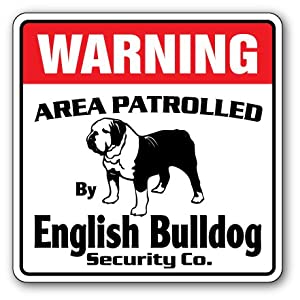 ENGLISH BULLDOG -Security Sign- Area Patrolled