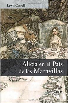 Alicia en el País de las Maravillas (Spanish Edition): Lewis Carroll