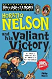 Horatio Nelson and His Valiant Victory (Horribly Famous) (1407124072) by Reeve, Philip