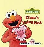 Elmo's Valentine (Sesame Street) (A Chunky Book(R))