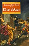 Guide des faits divers de la C�te d'Azur : De la Pr�histoire au Net par Rosso