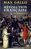 echange, troc Max Gallo - La Revolution Française T1 : le peuple et le Roi