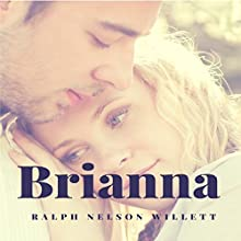 Brianna Audiobook by Ralph Nelson Willett Narrated by Sherri Willett