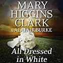 All Dressed in White: An Under Suspicion Novel, Book 2 (       UNABRIDGED) by Mary Higgins Clark, Alafair Burke Narrated by To Be Announced