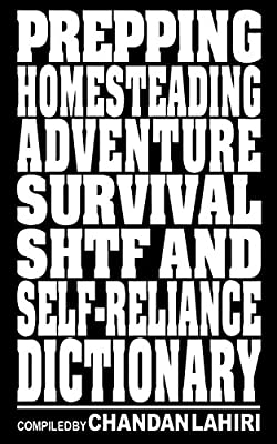 Prepping, Homesteading, Adventure, Survival, SHTF and Self-reliance Dictionary
