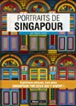 Portraits de Singapour: Singapour par...