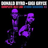 echange, troc Donald Byrd & Gigi Gryce, Wendell Marshall - Complete Jazz Lab Studio Sessions, Vol. 3