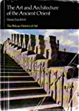 The Art and Architecture of the Ancient Orient, Fourth Edition (The Yale University Press Pelican Histor) (0300053312) by Frankfort, Henri
