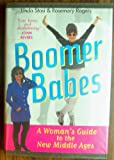 Boomer Babes:A Womans Guide to the New Middle Ages
