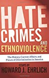 Hate Crimes and Ethnoviolence: The History, Current Affairs, and Future of Discrimination in America