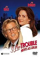 I Love Trouble - Nichts als �rger